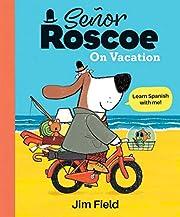 Señor Roscoe on Vacation de Jim Field