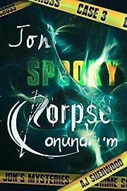 Jon's Spooky Corpse Conundrum (Jon's…