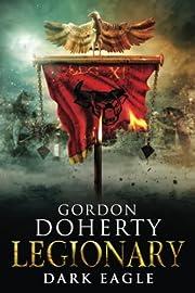 Legionary: Dark Eagle af Gordon Doherty