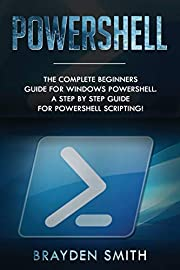 PowerShell: The Complete Beginners Guide for…