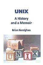 UNIX: A History and a Memoir by Brian W.…