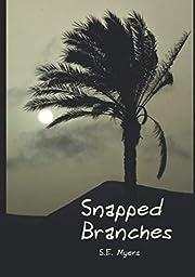 Snapped Branches av S. E. Myers
