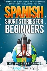 Spanish Short Stories for Beginners Volume…