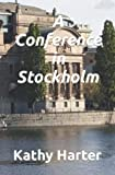 A Conference in Stockholm