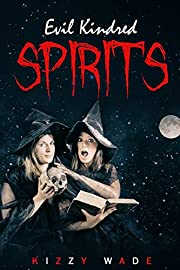 Evil Kindred Spirits – tekijä: Kizzy Wade