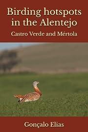 Birding hotspots in the Alentejo: Castro…