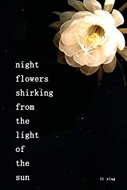 night flowers shirking from the light of the…