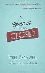 Come in, We are Closed – tekijä: Tyrel…