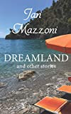 DREAMLAND and other stories