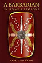 A Barbarian in Rome's Legions by Mark…