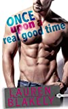 Once Upon A Real Good Time de Lauren Blakely