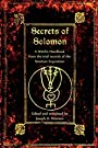 The Secrets of Solomon: A Witch's Handbook from the trial records of the Venetian Inquisition - Joseph H Peterson