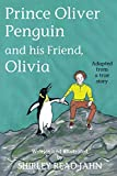Prince Oliver Penguin and his Friend, Olivia