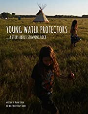 Young Water Protectors: A Story About…