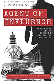 Agent Of Influence: Antony Terry and the…
