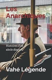 Les Anarchiques: Histoires d'un…