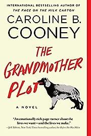 The grandmother plot por Caroline B. Cooney