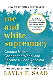 Me and White Supremacy: Combat Racism,…