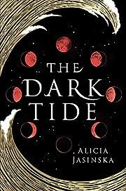 The Dark Tide de Alicia Jasinska