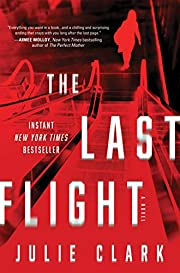 The Last Flight: A Novel de Julie Clark