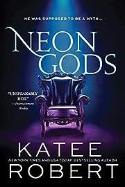 Neon Gods: A Scorchingly Hot Modern…