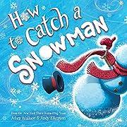 How to Catch a Snowman de Adam Wallace