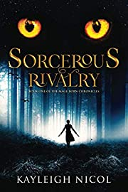 Sorcerous Rivalry: The Mage-Born Chronicles…