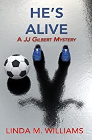 He's Alive: A JJ Gilbert Mystery de Linda M.…