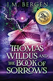Thomas Wildus and The Book of Sorrows (The…