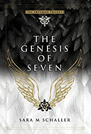 The Genesis of Seven (The Empyrean Trilogy)…