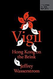 Vigil: Hong Kong on the Brink (Columbia…