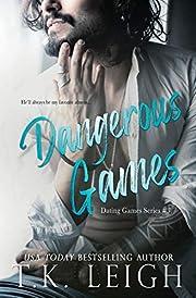 Dangerous Games – tekijä: T. K. Leigh
