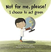 Not for Me, Please! I Choose to Act Green de…