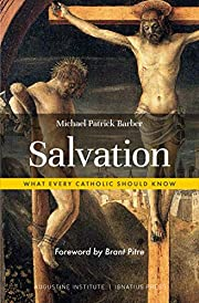 Salvation: What Every Catholic Should Know…