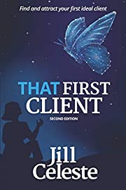 That First Client: Find and Attract Your…