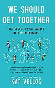We Should Get Together: The Secret to…