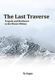 The Last Traverse; Tragedy and Resilience in…
