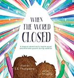 When the World Closed: A magical adventure…