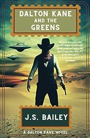 Dalton Kane and the Greens de J S Bailey