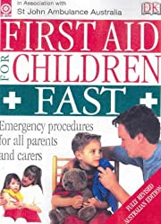 First Aid For Children Fast: Emergency…