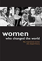 Women Who Changed the World: Fifty Inspiring…