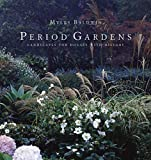 Period gardens : landscapes for houses with history / Myles Baldwin ; photography by Simon Griffiths