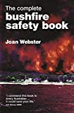The complete bushfire safety book / Joan Webster ; [illustrations by Katherine E. Seppings]