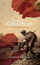 The spirit of Gallipoli : the birth of the…