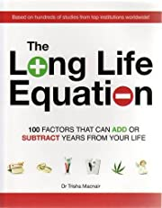 The Long Life Equation: 100 Factors That Can…