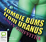 Zombie bums from Uranus / Andy Griffiths