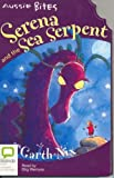 Serena and the sea serpent / Garth Nix ; illustrated by Stephen Michael King