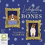 Lulubelle and her Bones / Vashti Farrer ; illustrated by David Cox