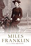 The diaries of Miles Franklin / edited by Paul Brunton