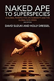Naked Ape To Superspecies: A Personal…
